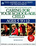 [(Caring for Your School-age Child: Ages 5 to 12)] [Author: AAP - American Academy of Pediatrics] published on (December, 1999)