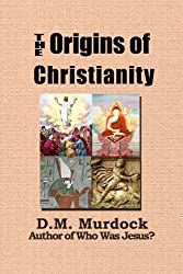The Origins of Christianity and the Quest for the Historical Jesus Christ