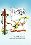 Spirituality with Style!, Pat M. Baxter, 1453561315