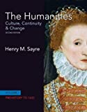 The Humanities Vol. 1 : Culture, Continuity and Change, Sayre and Sayre, Henry M., 0205006442