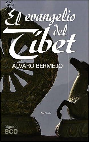 El evangelio del Tíbet (ALGAIDA LITERARIA - ECO): Amazon.es: Bermejo Marcos, Álvaro: Libros