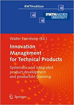 Book Innovation Management for Technical Products: Systematic and Integrated Product Development and Production Planning (RWTHedition)