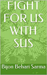 FIGHT  FOR US  WITH SUS (English Edition)