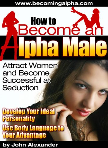 How To Become An Alpha Male Ebook