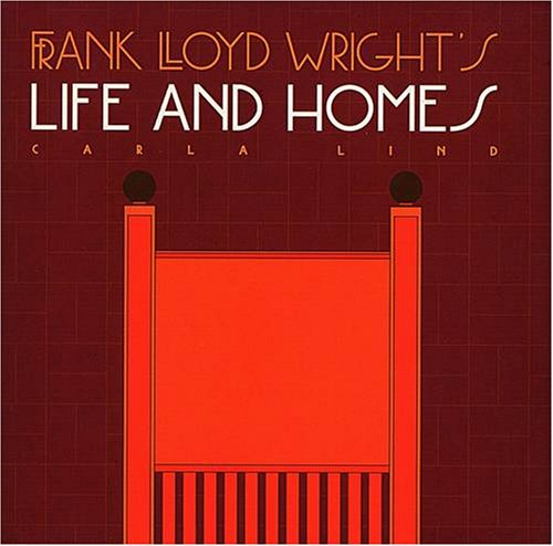 Frank Lloyd Wright's Life and Homes (Wright at a Glance Series)