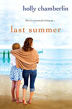 Last Summer - Kindle edition by Holly Chamberlin