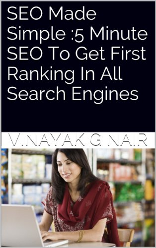 SEO Made Simple: 5 Minute SEO To Get First Ranking In All Search Engines