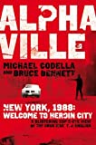 Alphaville: New York, 1988. Michael Codella and Bruce Bennett Unabridged edition by Codella, Michael (2011) Paperback