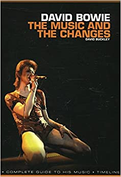 David Bowie The Music & The Changes: Complete Guide to the Music of