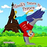 Alook's Dance in France (Let's Explore the World Series)