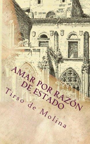 Amar por razon de estado (Spanish Edition) [Tirso de Molina] (Tapa Blanda)