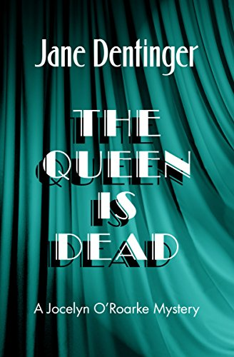 The Queen Is Dead (The Jocelyn O'Roarke Mysteries Book 5)