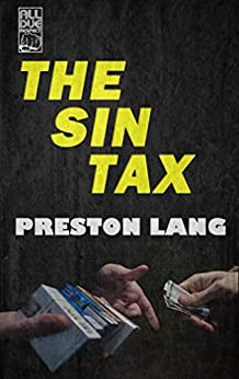The Sin Tax by [Lang, Preston]