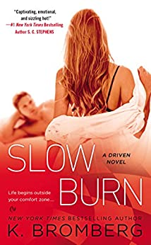 Slow Burn: A Driven Novel (The Driven Series) by [Bromberg, K.]