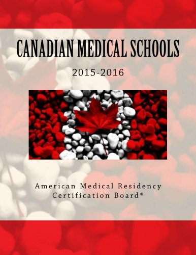 Read Online Canadian Medical Schools: American Medical Residency Certification Board PDF