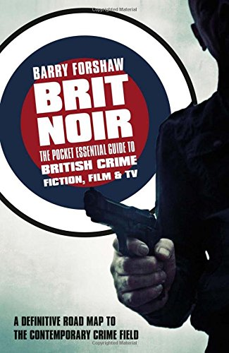 Brit Noir: The Pocket Essential Guide to British Crime Fiction, Film & TV