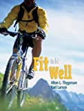 Fit to Be Well - Extended Version, Thygerson, Alton L. and Larson, Karl L., 0763742201