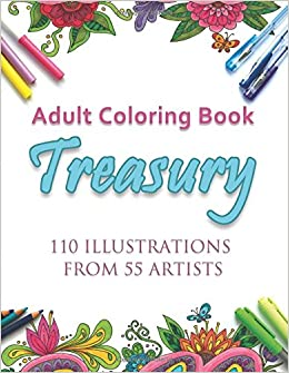 amazoncom adult coloring book treasury 110 illustrations from 55 artists 9781944845049 various artists books - Amazon Adult Coloring Books