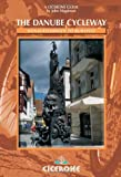 The Danube Cycle Way: Donaueschingen to Budapest (Cicerone International Cycling)