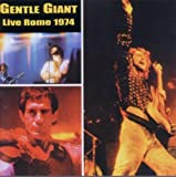 Live in Rome 1974 by GENTLE GIANT (2000-10-17)