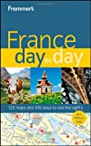 Frommer's France Day by Day, Anna E. Brooke, 0470876328