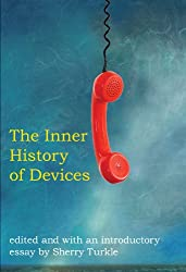 The Inner History of Devices (MIT Press)