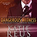 Dangerous Witness Audiobook by Katie Reus Narrated by Sophie Eastlake