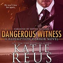 Dangerous Witness Audiobook by Katie Reus Narrated by Sophie Eastlake