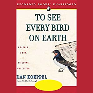 To See Every Bird on Earth Audiobook