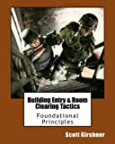 img - for Building Entry and Room Clearing Tactics: Foundational Principles book / textbook / text book