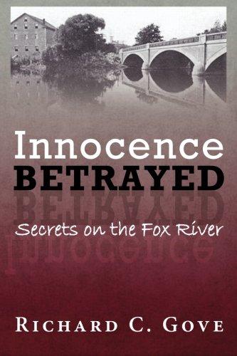 Read Online Innocence Betrayed: Secrets on the Fox River pdf