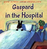 Gaspard in the Hospital, Anne Gutman, 0375811168