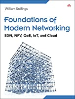 Foundations of Modern Networking: SDN, NFV, QoE, IoT, and Cloud Front Cover