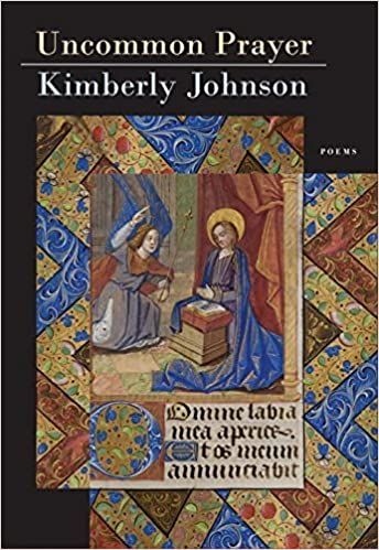 Book Uncommon Prayer: Poems (Karen and Michael Braziller Books) by Kimberly Johnson (2016-08-02)