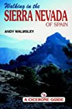 Walking in the Sierra Nevada (Spain) (Cicerone Guide): Written by Andy Walmsley, 1995 Edition, Publisher: Cicerone Press [Paperback]