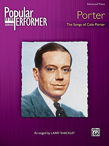 Popular Performer, Porter - The Songs of Cole Porter: Advanced Piano Collection (Popular Performer Series)
