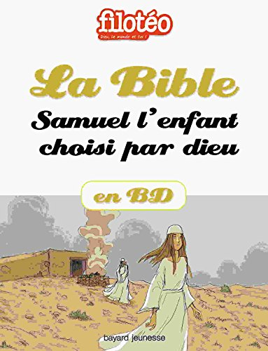 La Bible En BD, Samuel L'enfant Choisi Par Dieu Filotéo Doc French Edition