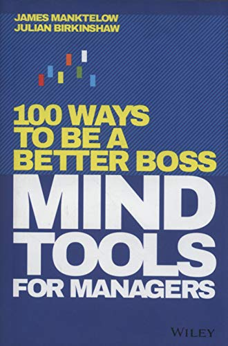 Mind Tools for Managers: 100 Ways to be a Better Boss (Best Way To Be Your Own Boss)