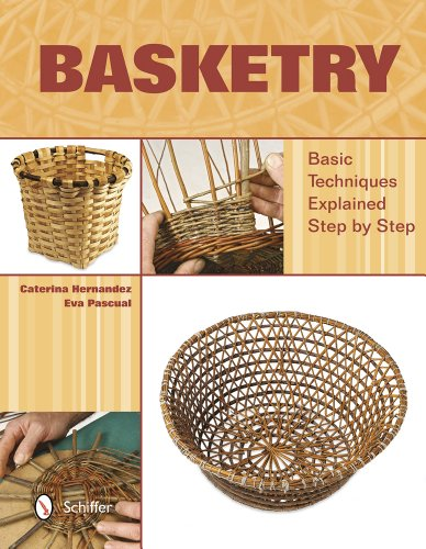 Basketry: Basic Techniques Explained Step by Step