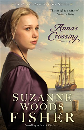 Anna's Crossing (Amish Beginnings Book #1) (Crossing Over Anna)