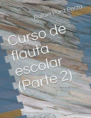 Read Online Curso de flauta escolar (Parte 2): Lecciones 8 a 15 (Spanish Edition) pdf epub