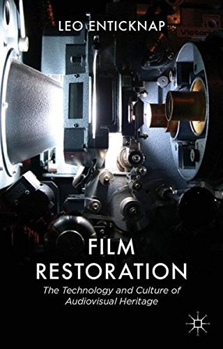 Film Restoration: The Culture and Science of Audiovisual Heritage by Leo Enticknap
