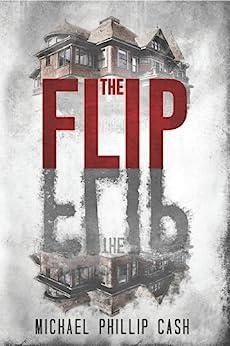 The Flip by [Cash, Michael Phillip]