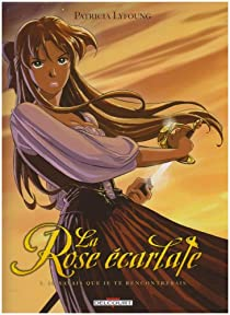La Rose écarlate, Tome 1 : Je savais que je te rencontrerais par Patricia Lyfoung