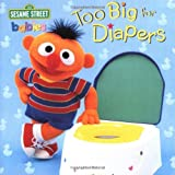 : Too Big for Diapers (Sesame Street) (Too Big Board Books)
