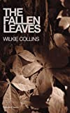 The Fallen Leaves, Wilkie Collins, 1907727817