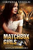 Matchbox Girls (Senyaza Series Book 1)