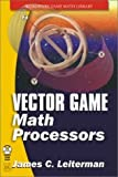 img - for Vector Games Math Processors (Wordware Game Math Library) by James Leiterman (2002-11-25) book / textbook / text book