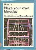 img - for How to Make Your Own Kinetics (How to Do it) book / textbook / text book