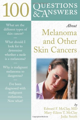 100 Questions & Answers about Melanoma & Other Skin Cancers